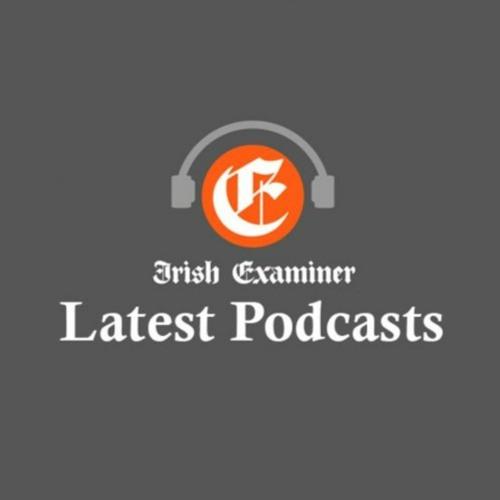 Latest Irish Examiner Podcasts