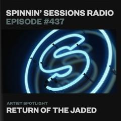 Spinnin' Sessions 437 - Artist Spotlight: Return Of The Jaded