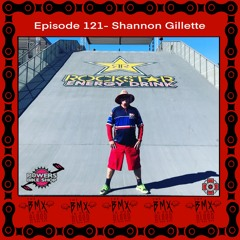 Episode 121 - Shannon Gillette Of USABMX