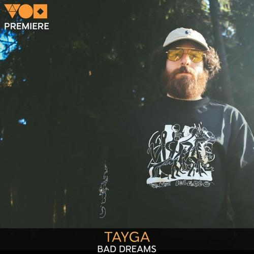 Premiere: Tayga - Bad Dreams [Eklektisch]