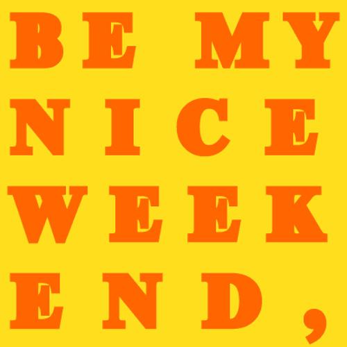 BeMyNiceWeekend's avatar