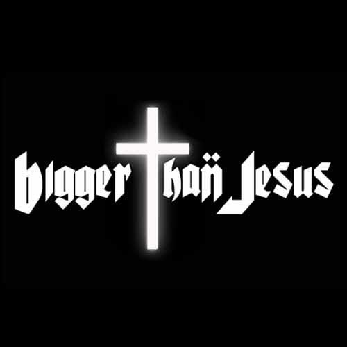 Bigger Than Jesus's avatar