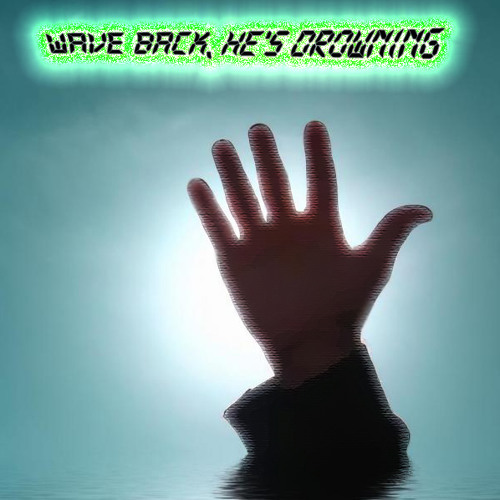 Wave Back, He's Drowning's avatar