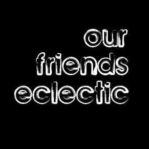 Our Friends Eclectic's avatar