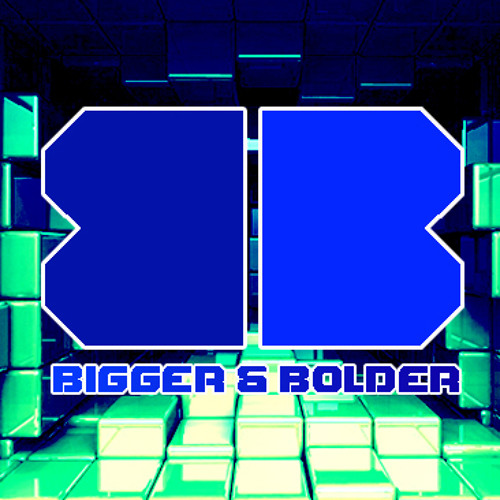 Bigger & Bolder's avatar
