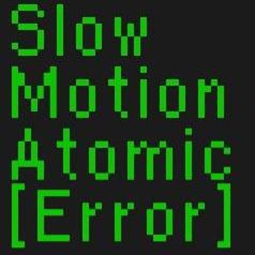 Slow Motion Atomic Bomb's avatar