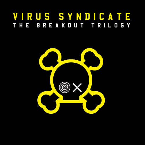 "06 Virus Syndicate  ""Crazy"" The Breakout Trilogy"