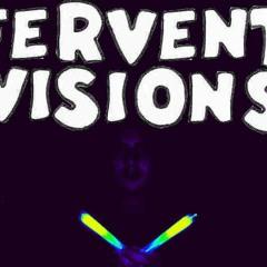 Fervent Visions