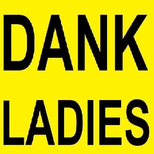 Dank Ladies's avatar