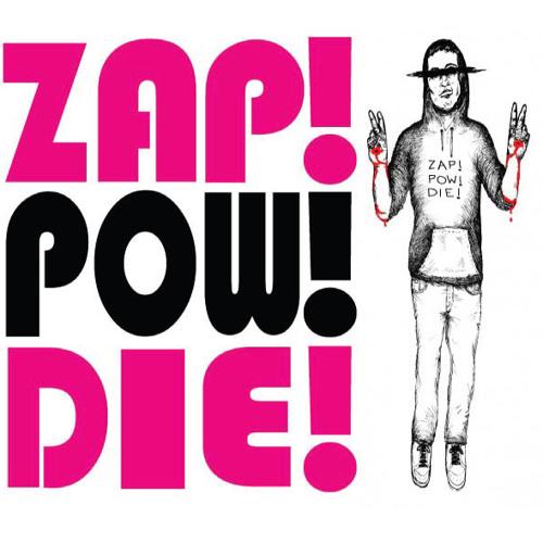 ZAP! POW! DIE!'s avatar