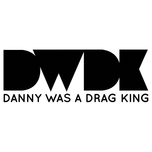 DANNY Was a Drag King's avatar