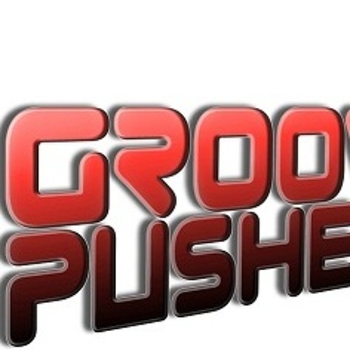 GroovepusheR Productions's avatar