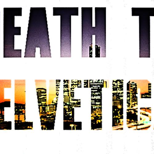 deathtohelvetica's avatar