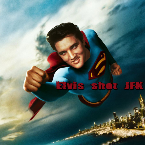 Elvis shot JFK's avatar