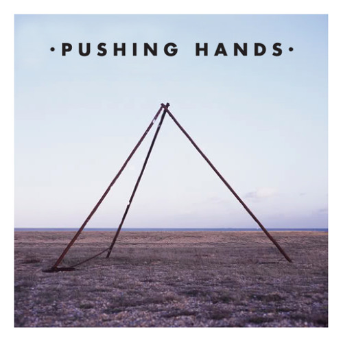 Pushing Hands - He's Still Here