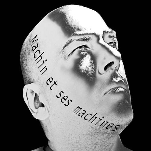 Machin et ses machines's avatar