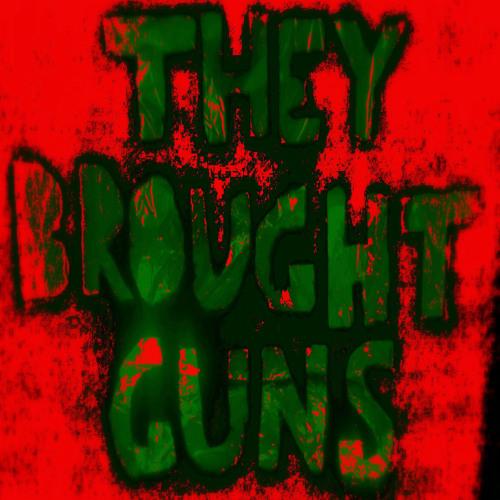 theybroughtguns's avatar