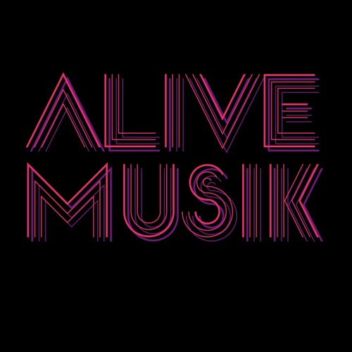 **Alive Musik**'s avatar