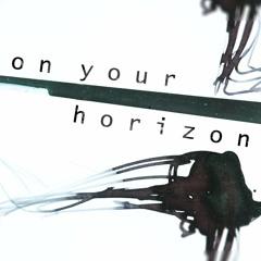 On Your Horizon - Untitled #1
