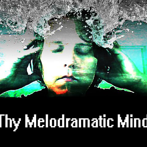 Thy Melodramatic Mind's avatar