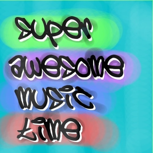 Super Awesome Music Time's avatar