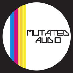 Mutated Audio