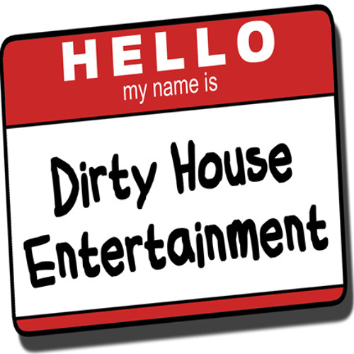 DirtyHouseEntertainment's avatar