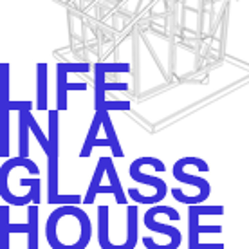 Life in a Glasshouse's avatar
