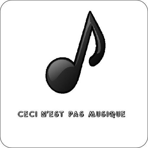 Ceci N'est Pas Musique's avatar