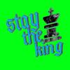 staytheking
