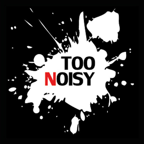 Too Noisy's avatar