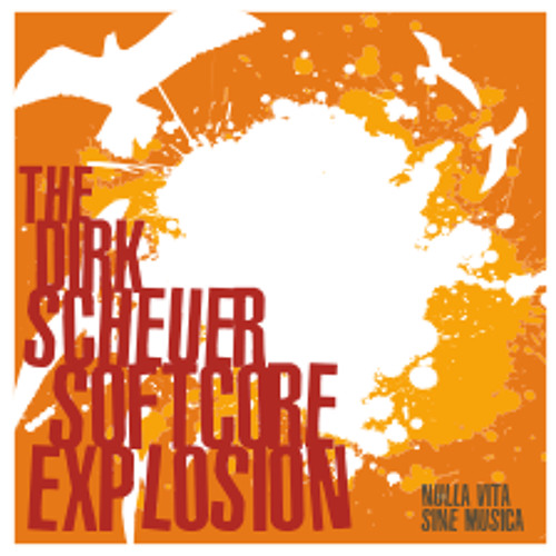 The Dirk Scheuer Softcore Explosion - Burn in Hell