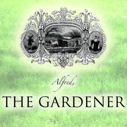 Alfred, The Gardener's avatar