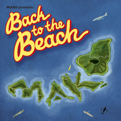 "Mako  ""Back To The Beach"""