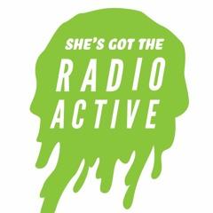 She's Got the Radioactive - May 2011