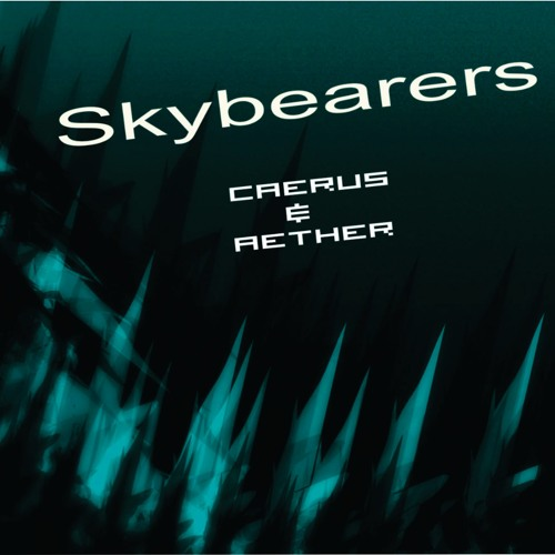 Skybearers - Earthquake (VIP)