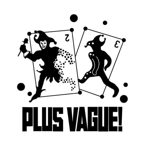 PLUS VAGUE!'s avatar