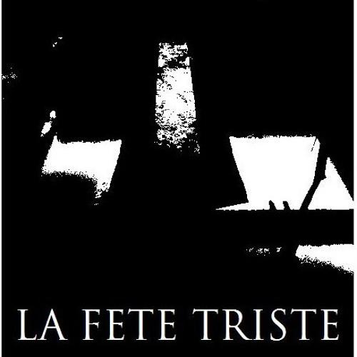 La Fete Triste's avatar
