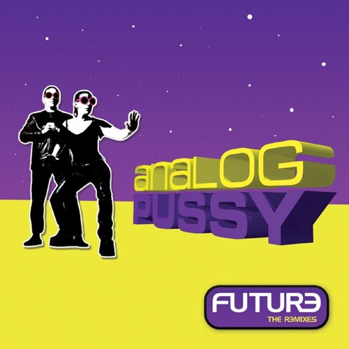 Analog Pussy - Future (Son Kite Remix)