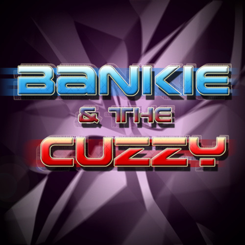 Bankie & the Cuzzy's avatar
