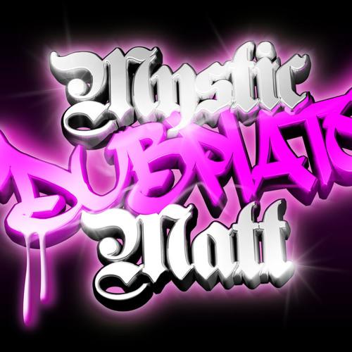 "djmystic""dubplate""matt's avatar"