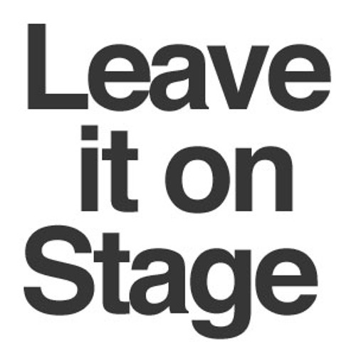 Leave It On Stage's avatar