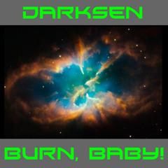 Darksen - Burn, Baby!