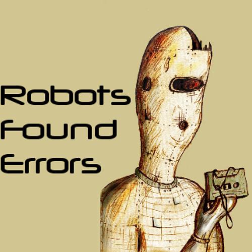 Robots Found Errors's avatar