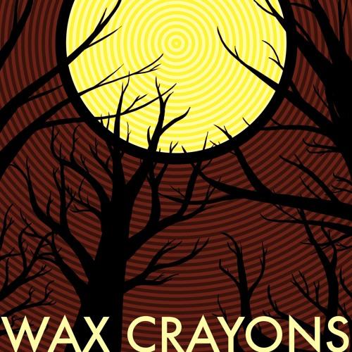 Wax Crayons - Death Drone
