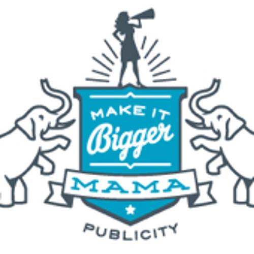 MakeItBiggerMamaPublicity's avatar