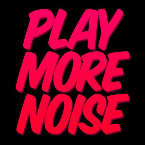 PlayMoreNoise's avatar
