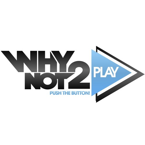 WhyNot2Play's avatar