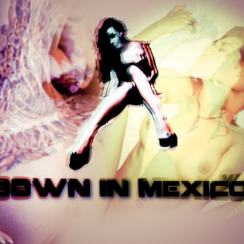 Down'in Mexico's avatar