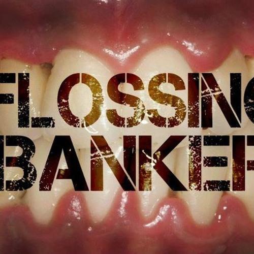 Flossing Banker - Got ideas WIP